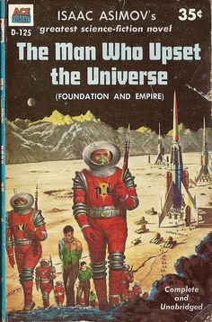 Isaac Asimov: The man who upset the universe.  Ace 1955.