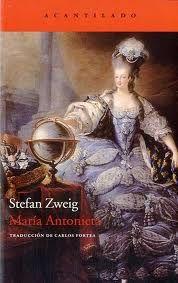 Maria Antonieta de Stepan Zweig. Me he reído, me he emocionado y, sobre todo, me quito el sombrero ante el Zweig biógrafo