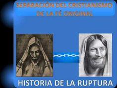 EL CRISTIANISMO: ORIGEN Y RUPTURA DE LA FE ORIGINAL