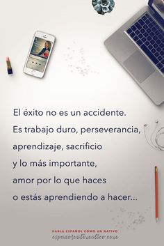 El éxito no es un accidente. Es trabajo duro, perseverancia, aprendizaje, sacrificio y lo más importante, amor por lo que haces o estas aprendiendo a hacer ✿ Spanish learning / Spanish Language / Spanish vocabulary / Spoken Spanish ✿ Learn Spanish in fun and easy way with our podcast: http://espanolautomatico.com/podcast/  REPIN for later