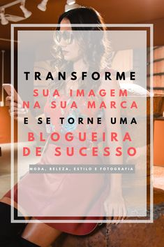 Quer entrar no universo das mídias sociais e se tornar uma influenciadora de renome? Então clique no link e descubra como transformar sua imagem na sua #marca, com #dicas de #moda, #beleza, #estilo e #fotografia da #blogueira Claudinha Stoco.