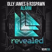 Olly James & R3SPAWN - Alarm (OUT NOW!) by Revealed Recordings on…