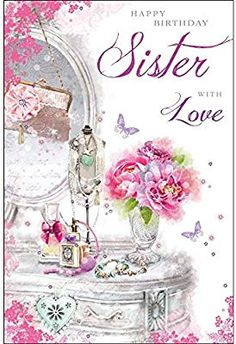Happy Birthday Sister, Happy Birthday Images, Birthday Calender, Sister Love, Holidays And Events, Sisters, Greeting Cards, Dressing Table, Blessings