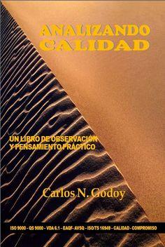 ACTUALIZACIÓN !!- Libro Analizando Calidad – Carlos N. Godoy – PDF – Español  http://helpbookhn.blogspot.com/2014/08/analizando-calidad-carlos-godoy.html