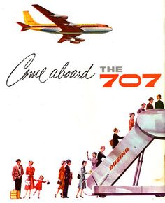 Come aboard the 707 Travel ...Boeing ad