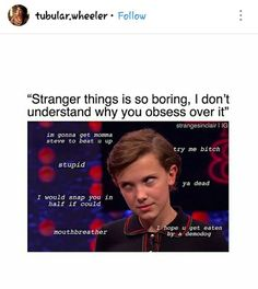 Imma get momma Steve to beat u up Stranger Things Quote, Stranger Things Have Happened, Eleven Stranger Things, Funny Quotes, Funny Memes, Jokes, Best Shows On Netflix, Mouth Breather, Saints Memes