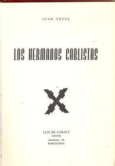 Cepas, Juan.  Los Hermanos carlistas. Barcelona : Luis de Caralt, 1969.