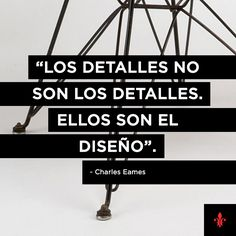 Charles Eames | Frases | Arquitectura | Arquitecto | Diseño | Quote