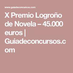 X Premio Logroño de Novela – 45.000 euros   Guiadeconcursos.com