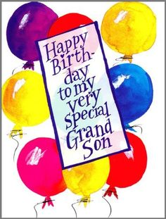 Happy Birthday Celebration Grandson Due To The Fact You Happen Be Very Special Grand Son Its So Good Have This Opportunity Wish Ideal Of