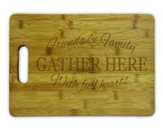 Cutting Board w/ Handle - Friends & Family Gather Here with full hearts