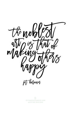 The Noblest art is that of making others happy. The Greatest Showman Quotes and Lyrics - Hugh Jackman, PT Barnum -Zac Efron, Zendaya, Keala Settle Divine Designs Co - Printable BUNDLE The Greatest Showman, Quotes To Live By, Love Quotes, Inspirational Quotes, Motivational, Pt Barnum Quotes, Music Quotes, Art Quotes, Showman Movie