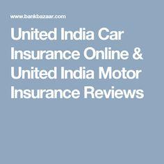 United India Car Insurance Online & United India Motor Insurance Reviews