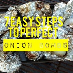 Want a easy to prepare, easy to cook, great tasting camp meal? Onions bombs are a great option. Here are 7 steps to make your own perfect Onion Bombs.