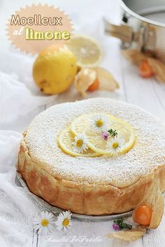 Moelleux al limone, ricetta senza farina, burro o lievito Lemony Lemon, Lemon Lime, Food N, Food And Drink, Beautiful Fruits, Pie Recipes, Cheesecakes, Gelato, Nutella