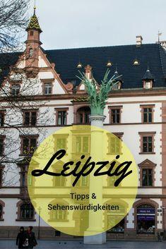 Tipps, Sehenswürdigkeiten und Aktivitäten für einen Kurztrip nach Leipzig