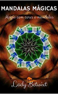 Mandalas Mágicas: Magia com cores e mandalas (edição revisada)#freeonkindleunlimited Você pode ler este livro de graça no Kindle Unlimited!