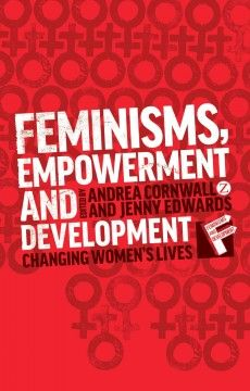 Feminisms, empowerment and development : changing women's lives (ebook) New Books, Books To Read, Women's Reproductive Rights, Social Challenges, Women Life, Women Empowerment, Feminism, This Book, Politics