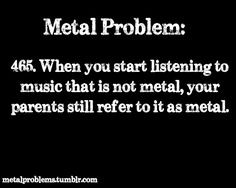 Metal Problems