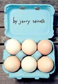 Eggs by Jerry Spinelli---I read this in less than half a day! (+12)