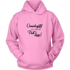 Genealogists Live Life in the Past Lane - Unisex Hoodie