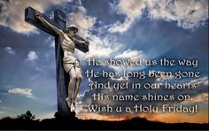 Find out (Short) Inspiring Good Friday Quotes and Sayings about the Cross of Jesus Christ With Images Happy Good Friday Wishes & Prayers To Everyone Good Friday Images, Happy Good Friday, Friday Pictures, Holy Friday Quotes, Good Friday Quotes Jesus, Saturday Greetings, Tgif Funny, Funny Humor, Friday Wishes