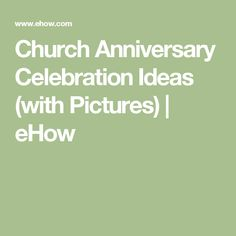 This church has a ton of ideas very cool church 175th church anniversary celebration ideas with pictures ehow altavistaventures Images