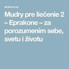 Mudry pre liečenie 2 – Eprakone – za porozumením sebe, svetu i životu