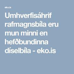 Umhverfisáhrif rafmagnsbíla eru mun minni en hefðbundinna díselbíla - eko.is