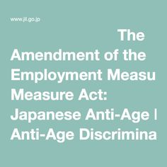 The Amendment of the Employment Measure Act: Japanese Anti-Age Discrimination Law
