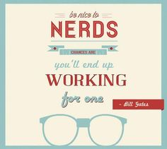 Why you should be nice to nerds...via Daniel Zeevi
