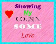 cousin quotes and sayings | Myspace Graphics > Showing Some Love > showing my cousin love Graphic