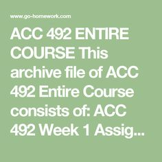ACC 492 ENTIRE COURSE This archive file of ACC 492 Entire Course consists of:  ACC 492 Week 1 Assignments from the Text.1.doc ACC 492 Week 1 DQs.1.doc ACC 492 Week 2 Assignments from the Text.1.doc ACC 492 Week 2 DQs.1.doc ACC 492 Week 2 LTA Apollo Shoes Case Assignment (Accounts Receivable Memo).1.doc ACC 492 Week 2 LTA Apollo Shoes Case Assignment (Payroll Bridge Working Paper).1.doc ACC 492 Week 2 LTA Apollo Shoes Case Assignment (Trial Balances).1.xls ACC 492 Week 3 Assignments from the…