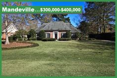 Mandeville Real Estate $300,000 -$400,000   Full List of all homes, real estate, land in the subdivision located in St Tammany Parish