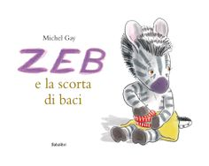 zeb e la scorta di baci Gay, Tobias, Album Jeunesse, Lectures, Michel, Conte, Storytelling, My Books, Reading