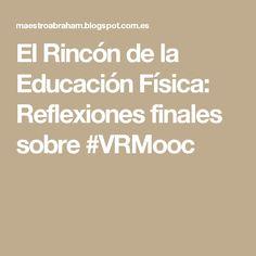 El Rincón de la Educación Física: Reflexiones finales sobre #VRMooc