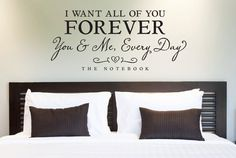 """Wall Vinyl Quote - """"I Want All of You Forever"""" Quote from The Notebook (36""""x 16"""")"""