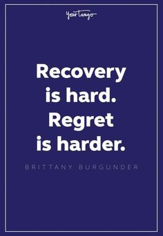 35 Addiction Recovery Quotes To Give You The Mental Strength To Continue Moving Forward