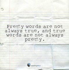Pretty words are not always true