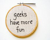 Geeks Have More Fun - Mini Embroidery Hoop Wall Art - Nerdy Science Quote - Computer Tech Chemistry Physics