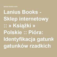 Lanius Books - Sklep internetowy :: » Książki » Polskie :: Pióra: Identyfikacja gatunków rzadkich