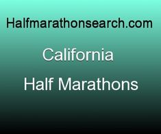 California Half Marathons - half marathon, half marathons, running -     www.halfmarathonsearch.com/#!half-marathons-california/cin9