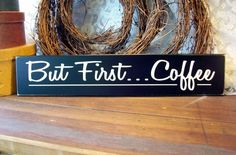 But First Coffee Painted Wood Sign Kitchen Wall Decor via Etsy