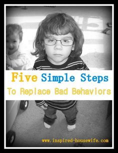 Have a kid child children with negative behaviors or know one? Here are five simple steps to replace negative bad behaviors with positive ones.