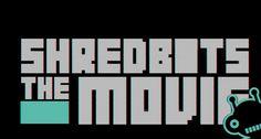 SHREDBOTS THE MOVIE - TRAILER