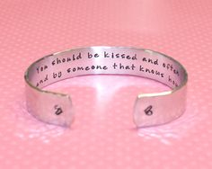 Wife / Girlfriend Gift - You should be kissed..Custom Hand Stamped Aluminum Cuff Bracelet by Korena Loves