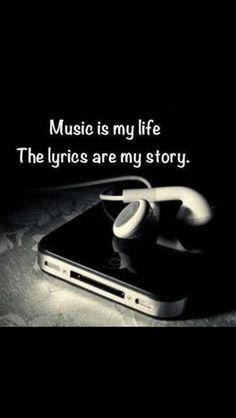 Music is my life, the lyrics are my story.
