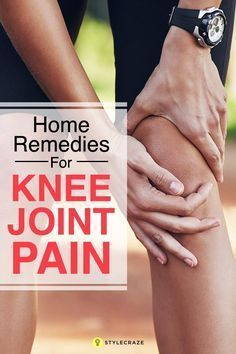 20 Effective Home Remedies For Knee Joint Pain #arthritisexercisesknee