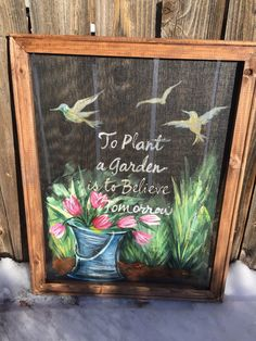To plant a garden is to believe in tomorrow window screen