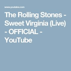 The Rolling Stones - Sweet Virginia (Live) - OFFICIAL - YouTube